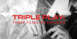 Triple Play | 3 Films on Kashmir w/ Filmmaker Sarah Singh @ Theresa Lang Student & Community Center, 2nd floor